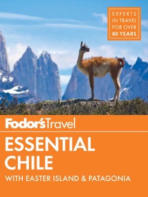 Fodor's Essential Chile - Fodor's Travel Guides book