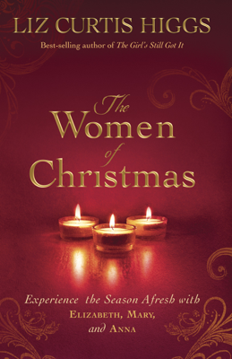 The Women of Christmas - Liz Curtis Higgs book