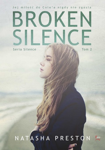 Natasha Preston - Broken Silence. Tom 2
