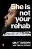 Matt Brown - She Is Not Your Rehab artwork