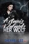Artemis Defends Her Wolf