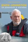 Knox-Johnston On Seamanship  Seafaring