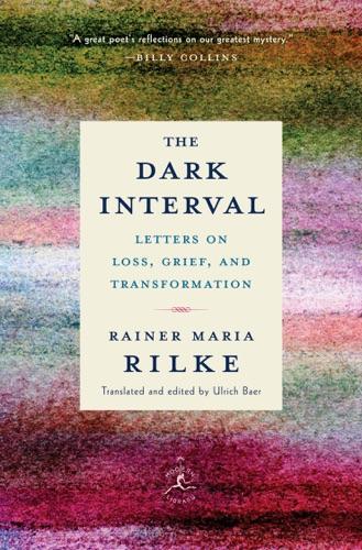 Rainer Maria Rilke Weihnachtsgedichte.Pdf The Dark Interval By Rainer Maria Rilke Ulrich Baer Free