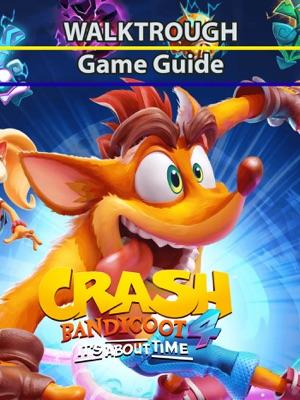 Crash Bandicoot 4 Game Guide
