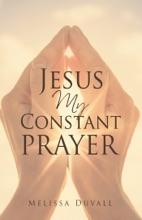 Jesus My Constant Prayer