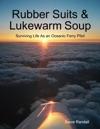 Rubber Suits  Lukewarm Soup