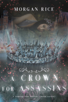 Morgan Rice - A Crown for Assassins (A Throne for Sisters—Book Seven) artwork