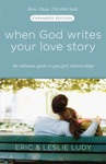 When God Writes Your Love Story Expanded Edition