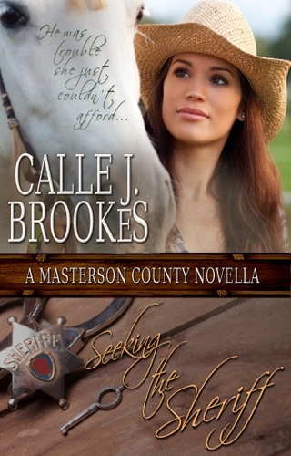 Seeking the Sheriff - Calle J. Brookes - Calle J. Brookes