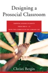 Designing A Prosocial Classroom Fostering Collaboration In Students From PreK-12 With The Curriculum You Already Use