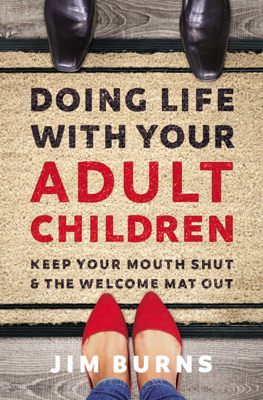 Jim Burns, PhD - Doing Life with Your Adult Children book