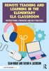 Remote Teaching And Learning In The Elementary ELA Classroom