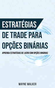 Estratégias de Trade para Opções Binárias Book Cover