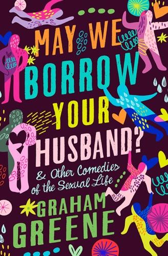 Graham Greene - May We Borrow Your Husband?