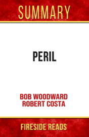 Peril by Bob Woodward and Robert Costa: Summary by Fireside Reads