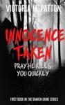 Innocence Taken Pray He Kills You Quickly