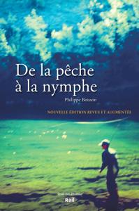 DE LA PECHE A LA NYMPHE NOUVELLE EDITION Couverture de livre
