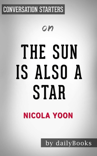 dailyBooks - The Sun Is Also a Star by Nicola Yoon:  Conversation Starters