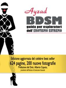 BDSM - Guida per esploratori dell'erotismo estremo (ed. 2016) Book Cover