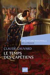 Le temps des Capétiens (Xe-XIVe siècle) La couverture du livre martien