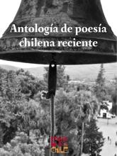 Antología De Poesía Chilena Reciente