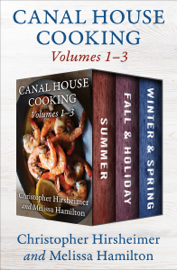 Canal House Cooking Volumes 1–3