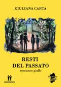 Download and Read Online Resti del passato