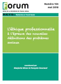 Forum 154 : L'éthique professionnelle à l'épreuve des nouvelles définitions des problèmes sociaux