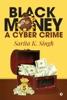 Black Money: A Cyber Crime