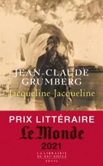 Jacqueline Jacqueline - Prix littéraire Le Monde 2021