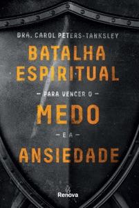 Batalha espiritual para vencer o medo e a ansiedade Book Cover