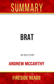 Brat: An '80s Story by Andrew McCarthy: Summary by Fireside Reads