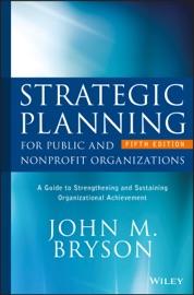 Strategic Planning for Public and Nonprofit Organizations - John M. Bryson