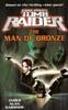 Lara Croft Tomb Raider: The Man Of Bronze