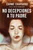 Carme Chaparro - No decepciones a tu padre portada