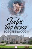 Download and Read Online Todos tus besos (Los Greenwood 3)