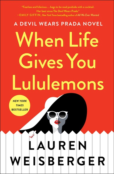 When Life Gives You Lululemons - Lauren Weisberger book cover