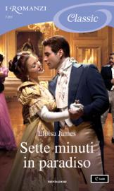 Sette minuti in paradiso (I Romanzi Classic)