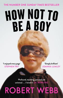 Robert Webb - How Not To Be a Boy book
