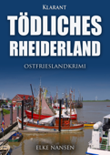 Download and Read Online Tödliches Rheiderland. Ostfrieslandkrimi