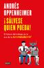 ¡Sálvese quien pueda! - Andrés Oppenheimer