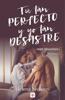 Helena Sivianes - Tú tan perfecto y yo tan desastre portada
