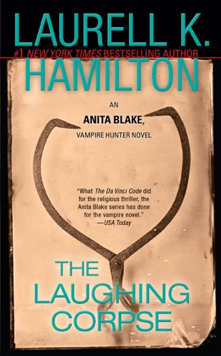 Laurell K. Hamilton - The Laughing Corpse