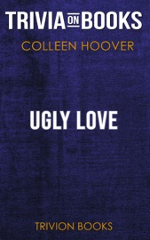 Ugly Love A Novel By Colleen Hoover Trivia On Books