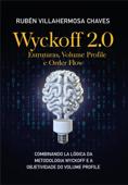Wyckoff 2.0: Estruturas, Volume Profile e Order Flow