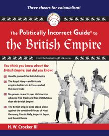 The Politically Incorrect Guide to the British Empire book