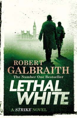 Robert Galbraith - Lethal White book