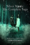 Silver Moon The Complete Saga