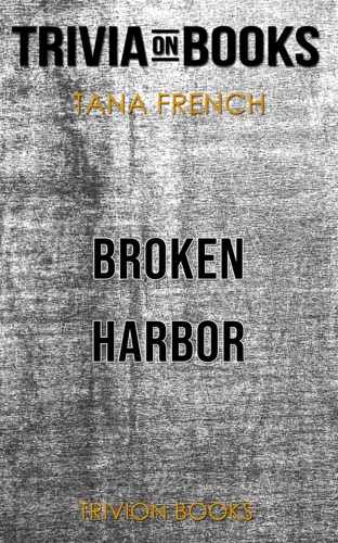 Trivion Books - Broken Harbor by Tana French (Trivia-On-Books)