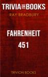 Fahrenheit 451 By Ray Bradbury Trivia-On-Books